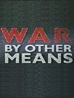 Documentary Review: War By Other Means