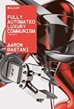 fullyautomatedluxurycommunism